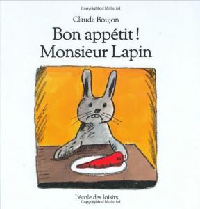 Bon appetit monsieur lapin de Claude Boujon