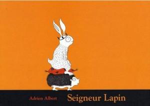 Seigneur Lapin d'Adrien Albert - L'Ecole des Loisirs