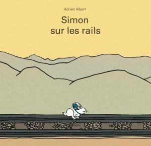 Simon sur les rails d' Adrien Albert - L'Ecole des Loisirs