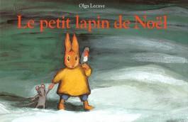 Le Petit Lapin de Noël Olga Lecaye